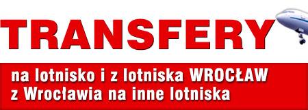 Transfery na lotnisko i z lotniska Wrocław, z Wrocławia na inne lotnisko.